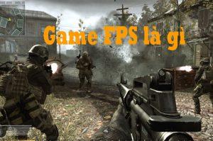 Game FPS là gì